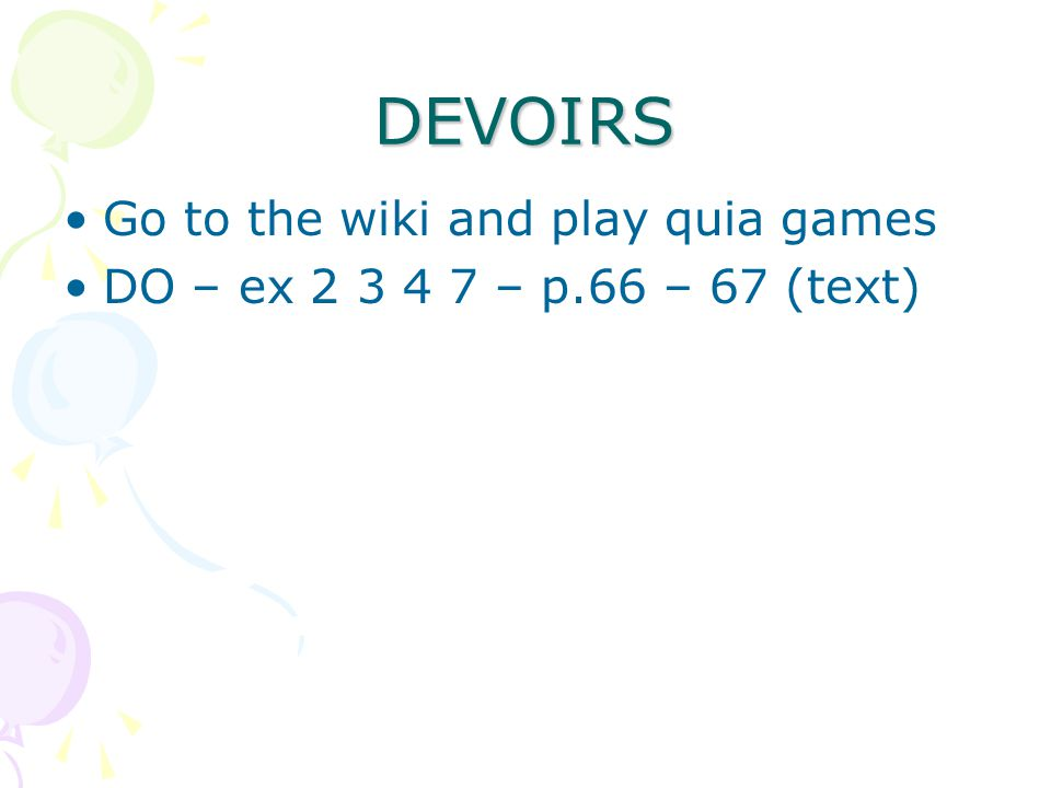 DEVOIRS Go to the wiki and play quia games