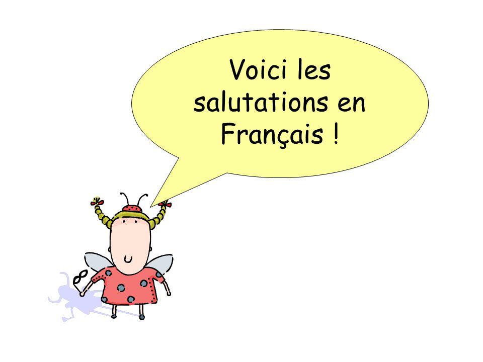 Voici les salutations en Français !