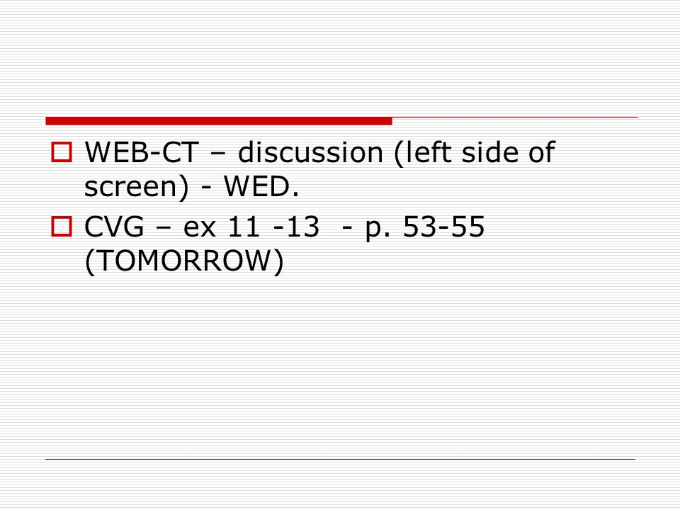 WEB-CT – discussion (left side of screen) - WED.