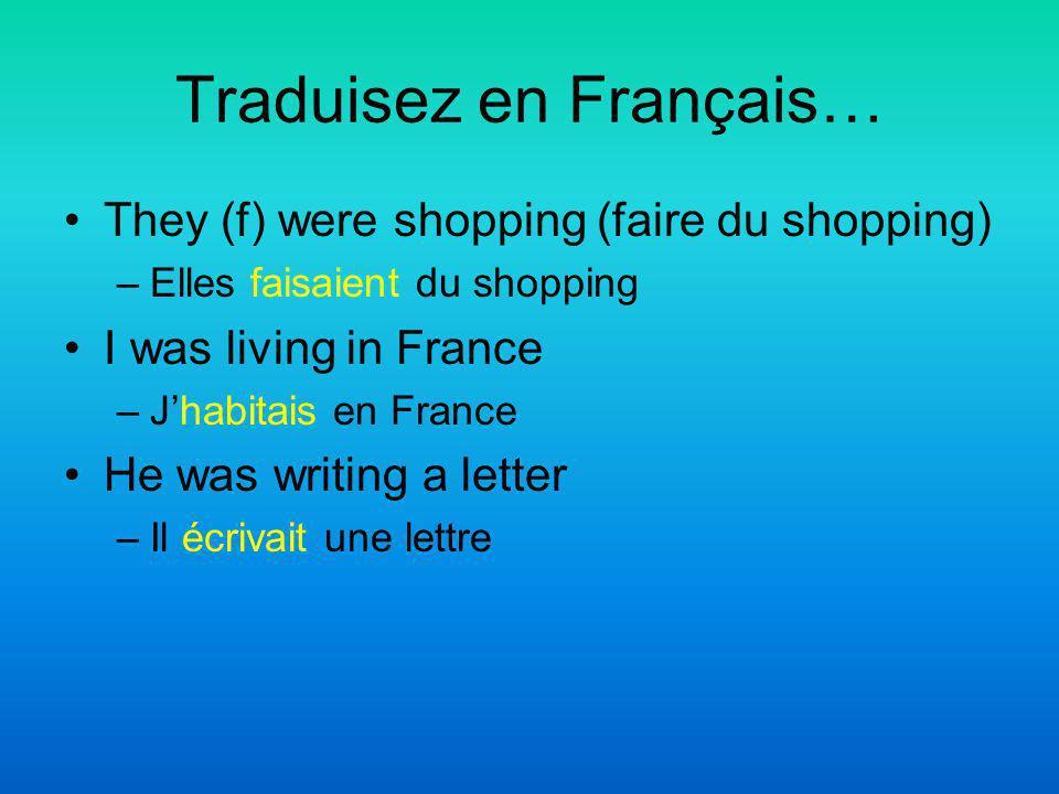 Traduisez en Français…