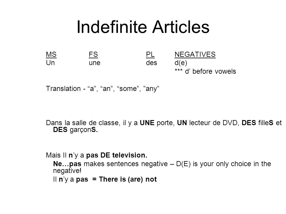 Indefinite Articles MS FS PL NEGATIVES Un une des d(e)