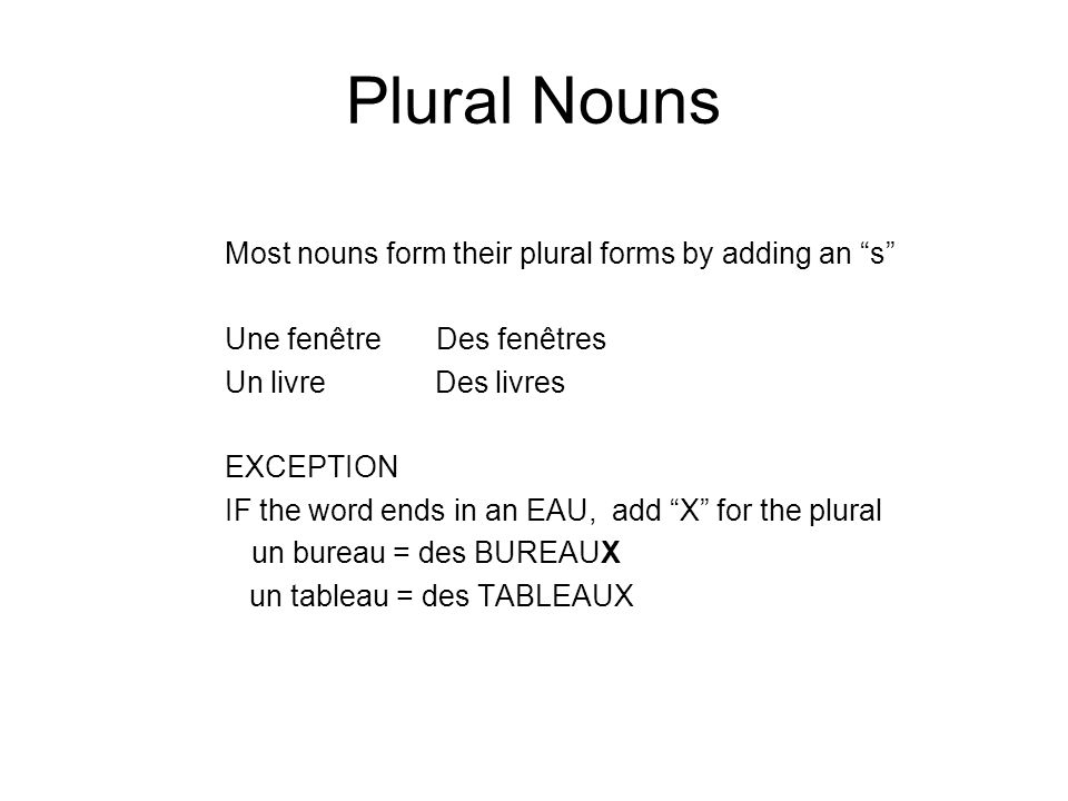 Plural Nouns Most nouns form their plural forms by adding an s