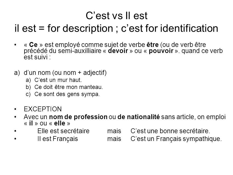 C'est vs Il est il est = for description ; c'est for identification
