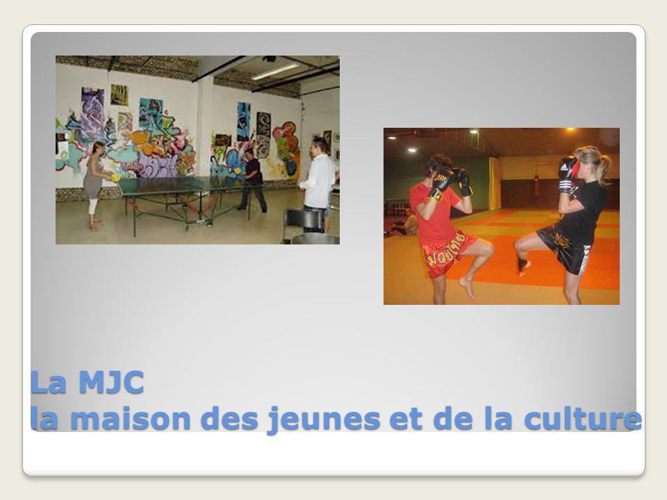 La MJC la maison des jeunes et de la culture