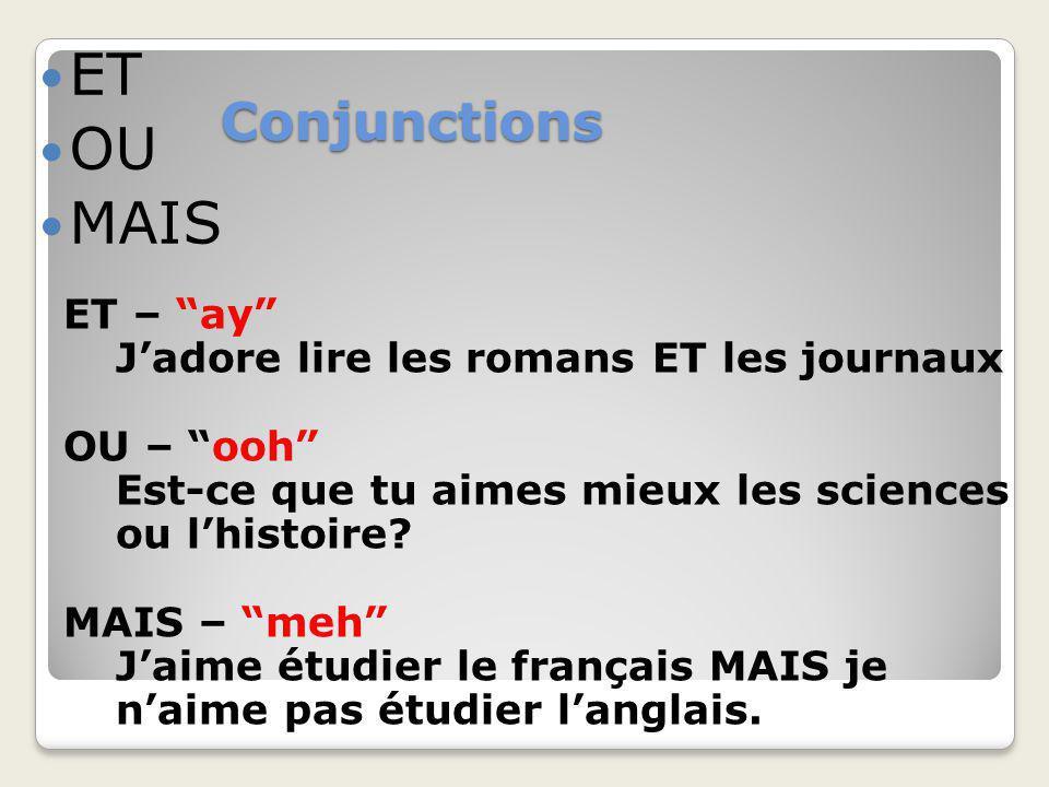 ET OU MAIS Conjunctions ET – ay