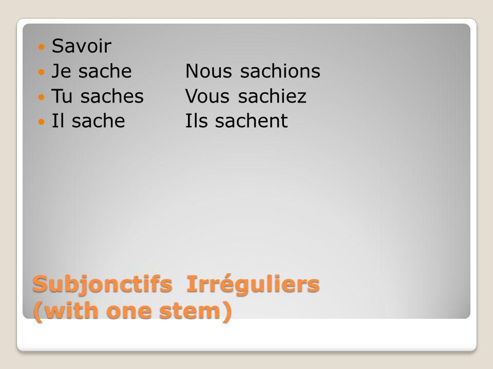 Subjonctifs Irréguliers (with one stem)