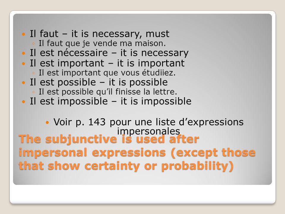 Voir p. 143 pour une liste d'expressions impersonales