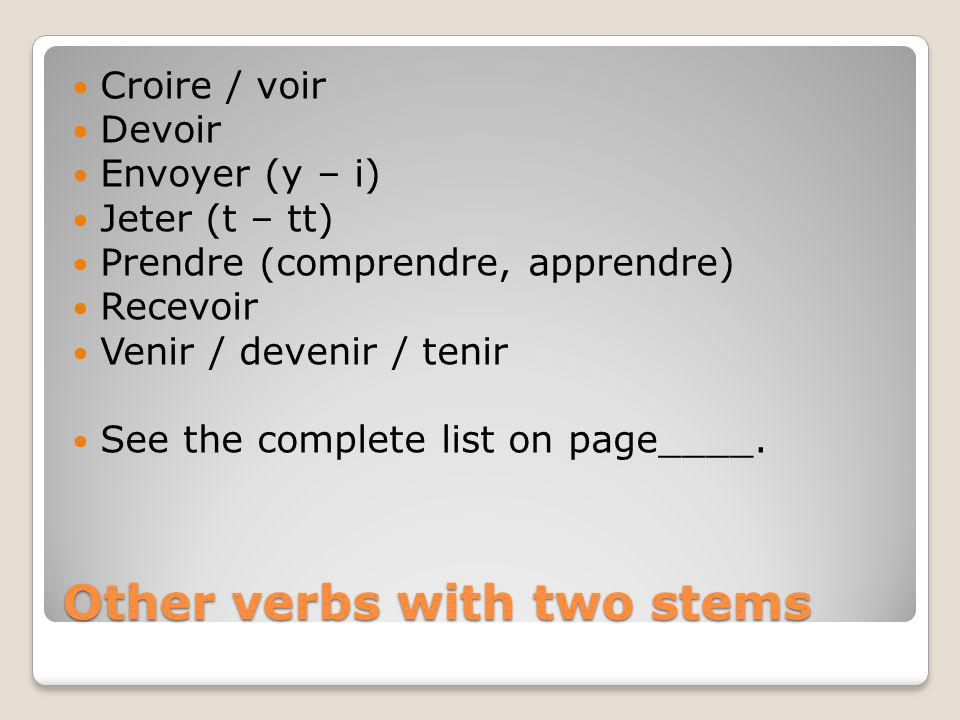 Other verbs with two stems