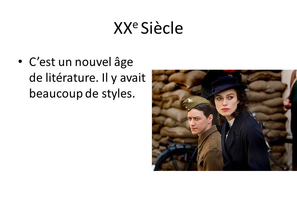 XXe Siècle C'est un nouvel âge de litérature. Il y avait beaucoup de styles.