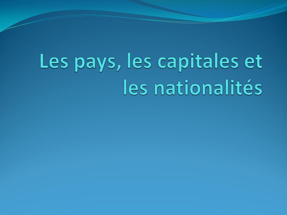 Les pays, les capitales et les nationalités