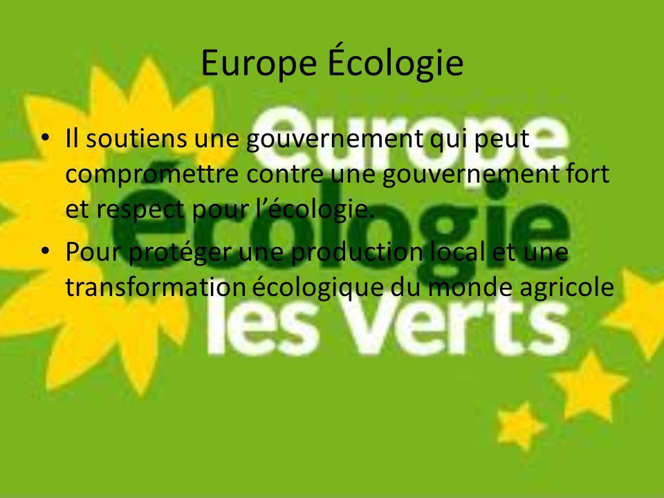 Europe Écologie Il soutiens une gouvernement qui peut compromettre contre une gouvernement fort et respect pour l'écologie.