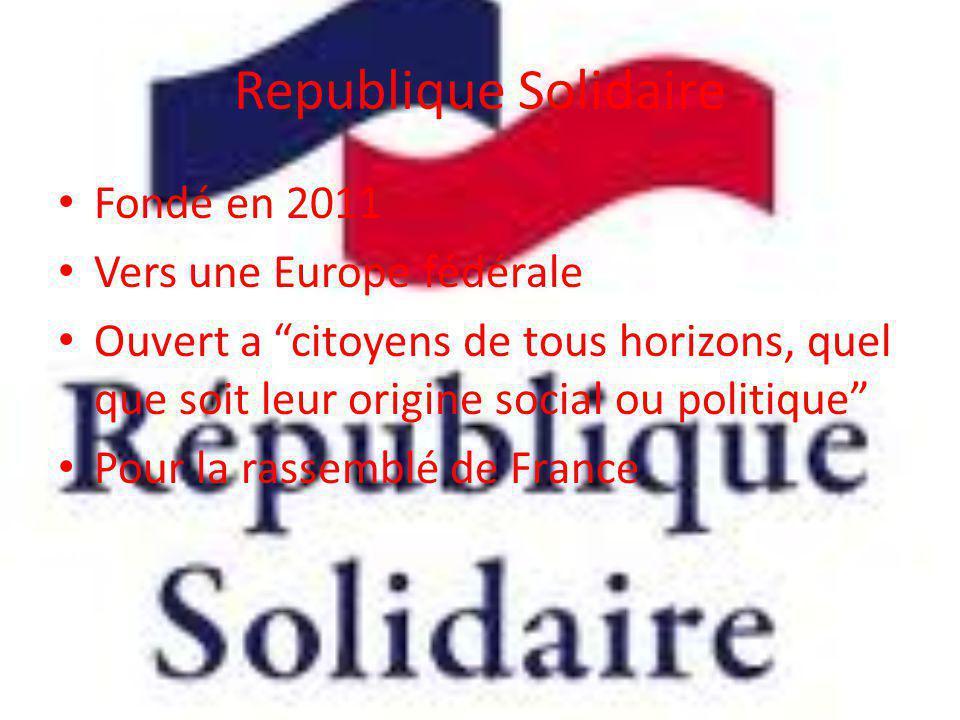 Republique Solidaire Fondé en 2011 Vers une Europe fédérale
