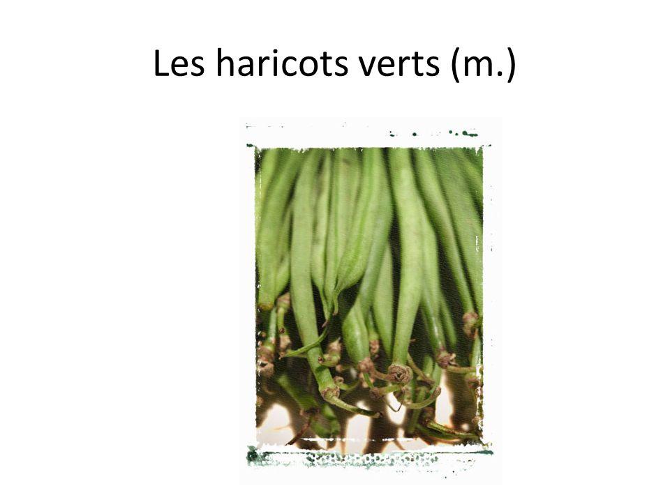 Les haricots verts (m.)