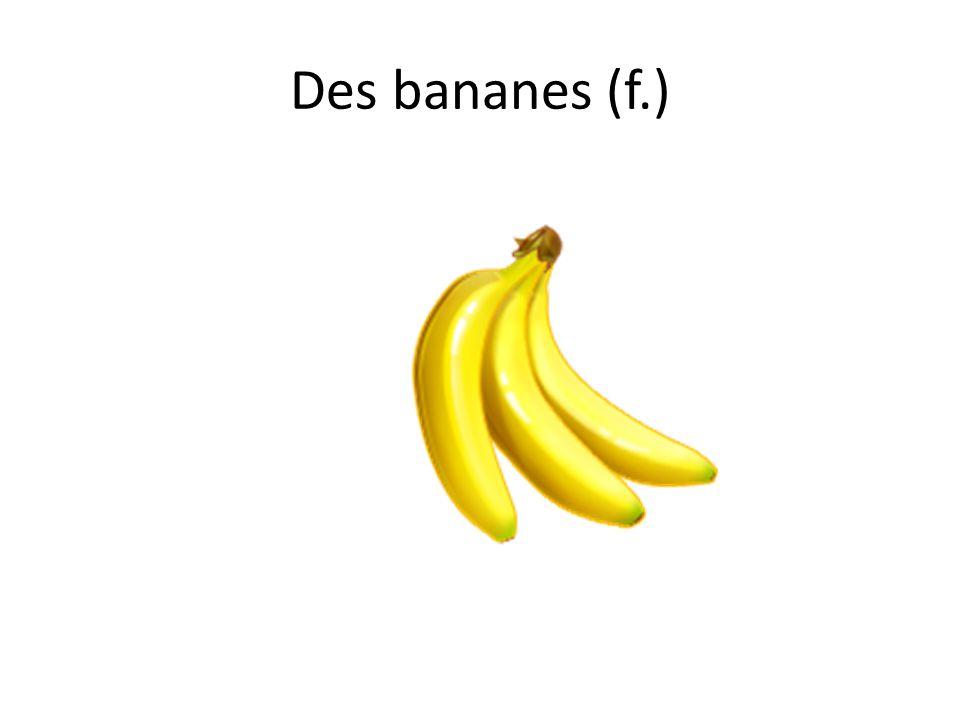 Des bananes (f.)