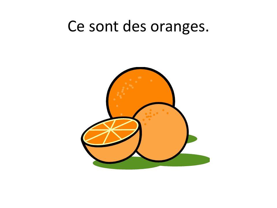 Ce sont des oranges.