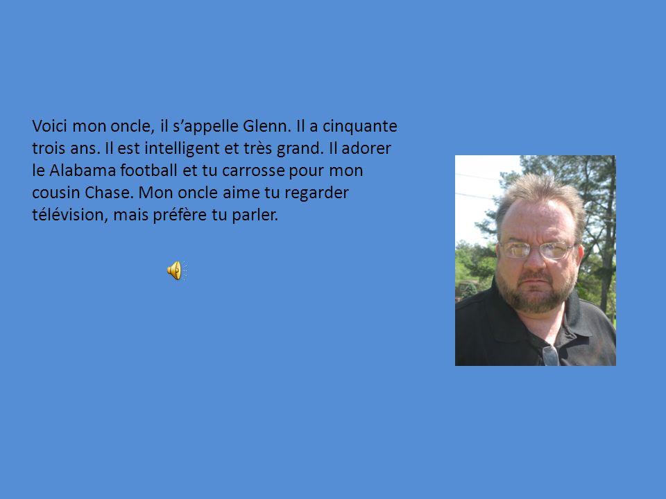 Voici mon oncle, il s'appelle Glenn. Il a cinquante trois ans