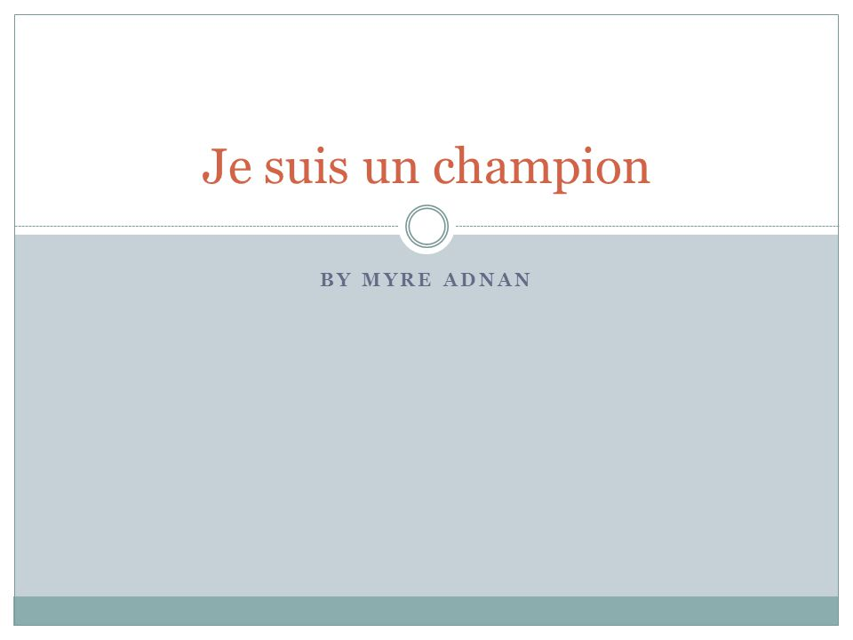 Je suis un champion By Myre Adnan