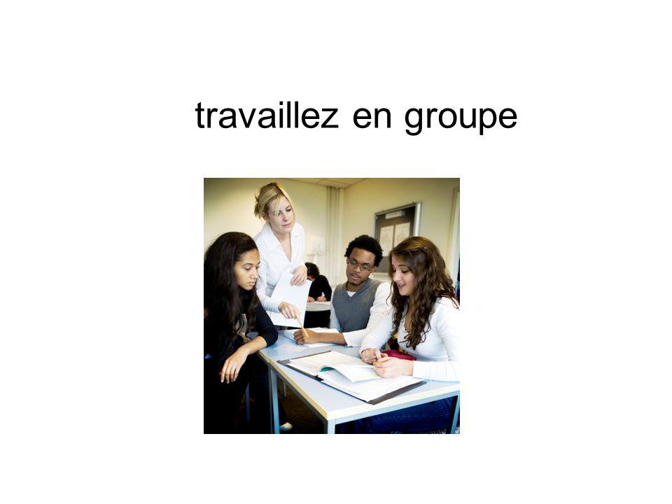 travaillez en groupe