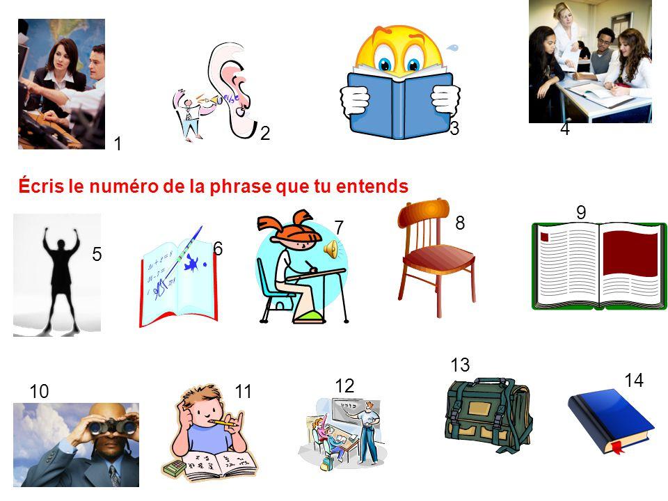 Écris le numéro de la phrase que tu entends 9 8 7 6 5