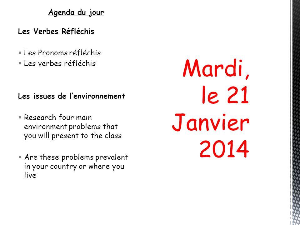 Mardi, le 21 Janvier 2014 Agenda du jour Les Verbes Réfléchis