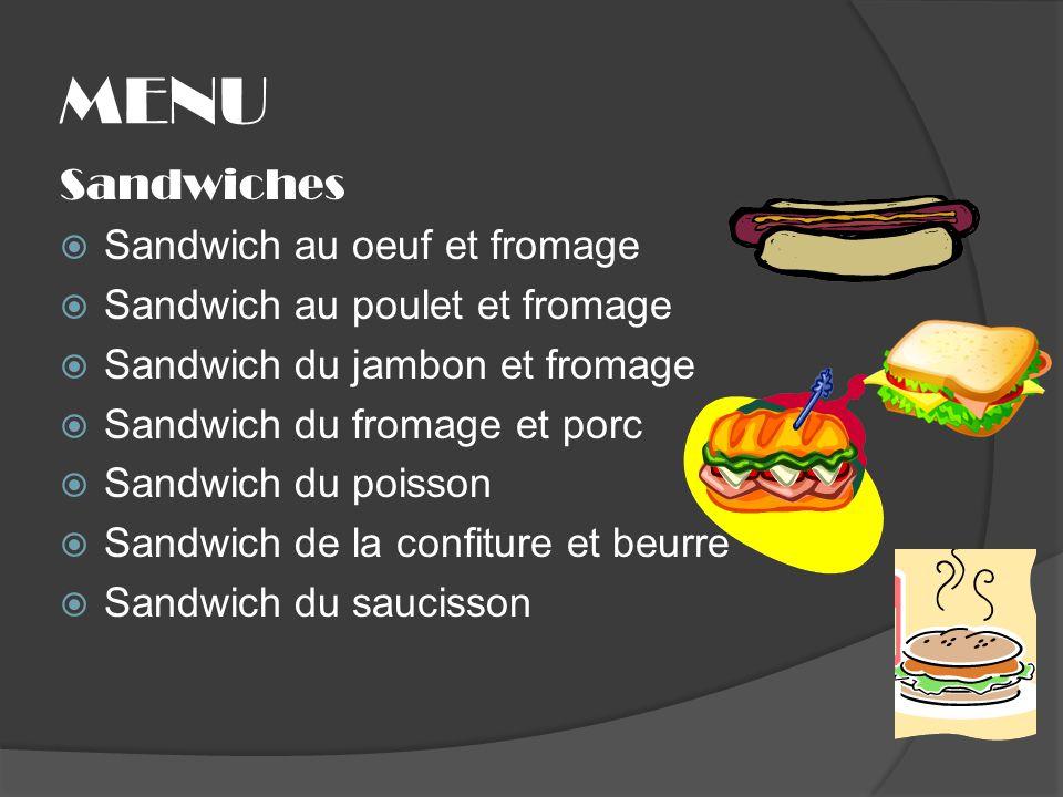 MENU Sandwiches Sandwich au oeuf et fromage