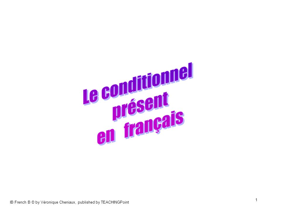 Le conditionnel présent en français