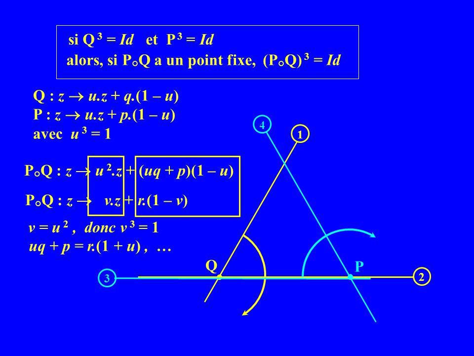 alors, si P°Q a un point fixe, (P°Q) 3 = Id