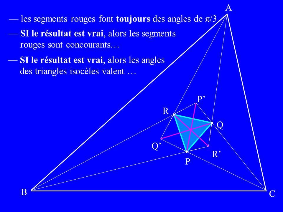 A — les segments rouges font toujours des angles de π/3. — SI le résultat est vrai, alors les segments.