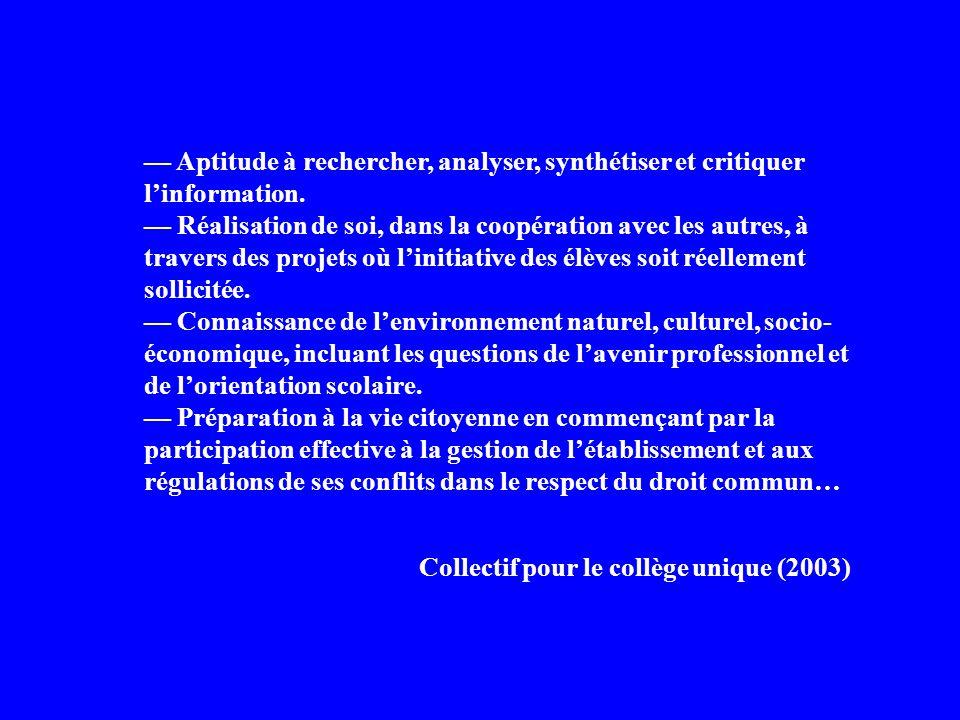 — Aptitude à rechercher, analyser, synthétiser et critiquer l'information.
