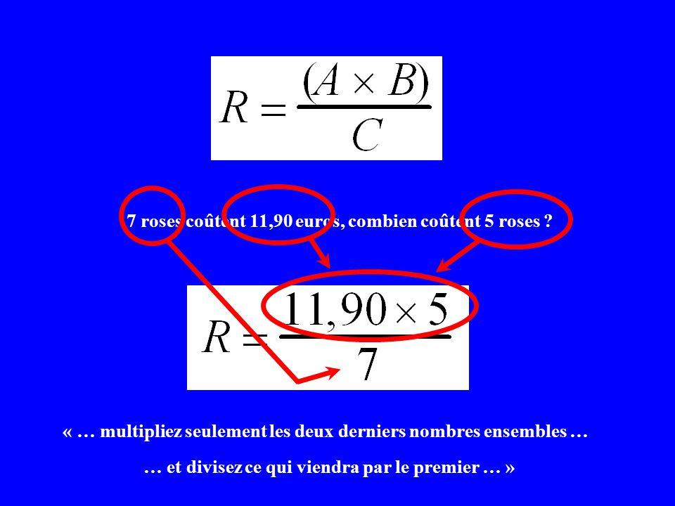 « … multipliez seulement les deux derniers nombres ensembles …