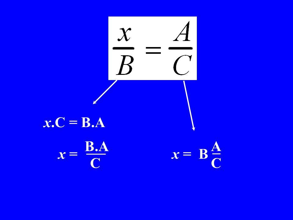 x.C = B.A x C = B A x x = B C x C = B.A x x = C
