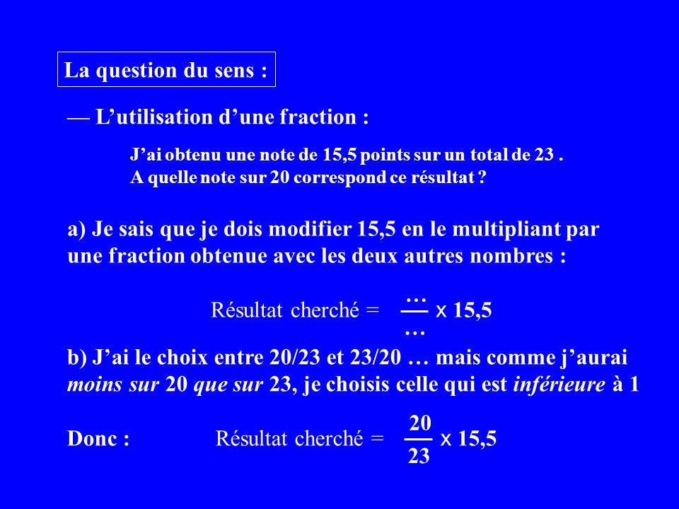 — L'utilisation d'une fraction :