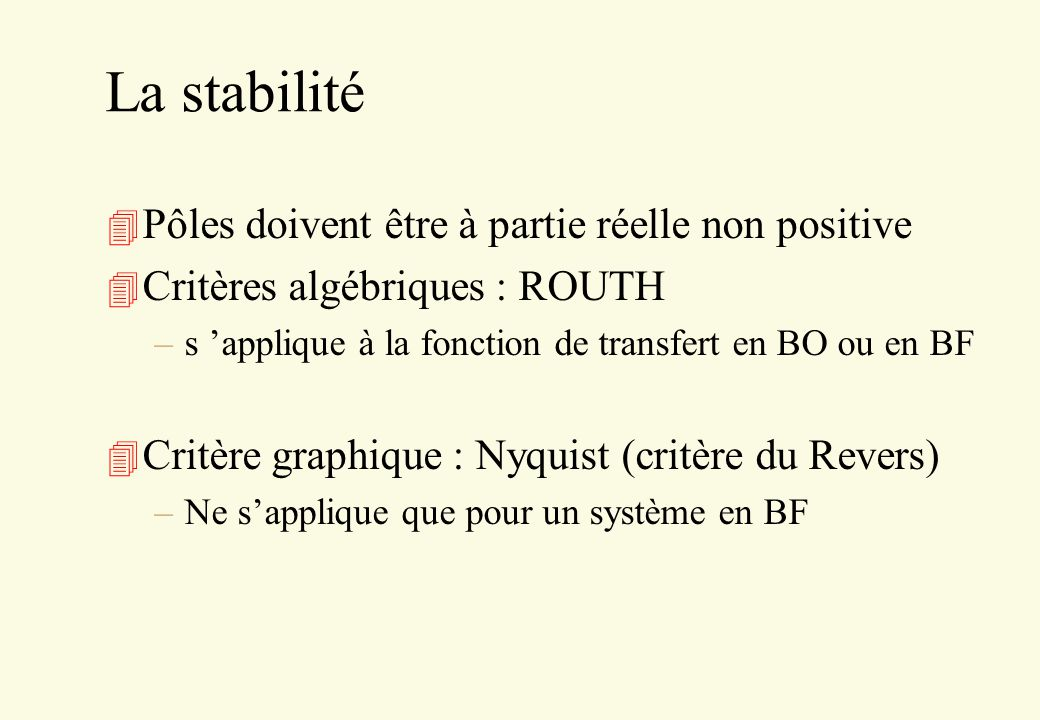 La stabilité Pôles doivent être à partie réelle non positive