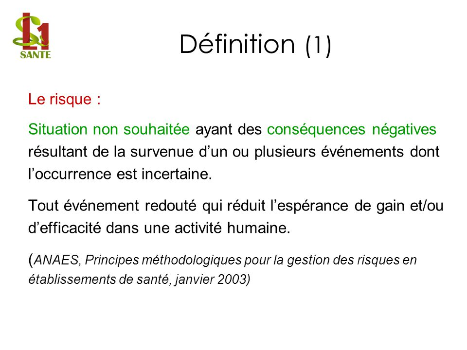 Définition (1) Le risque :