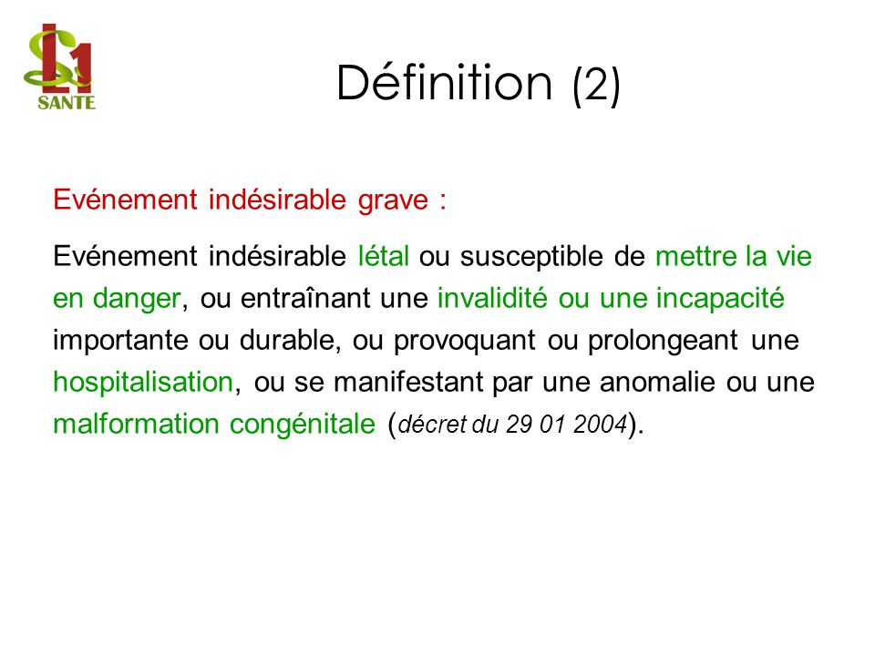 Définition (2) Evénement indésirable grave :
