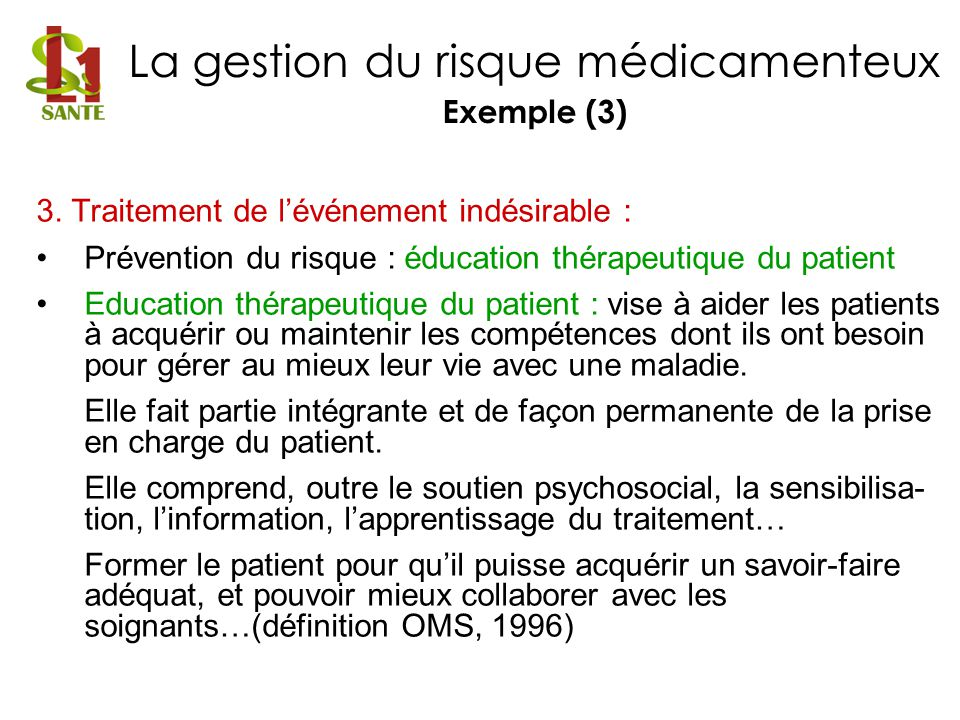 La gestion du risque médicamenteux Exemple (3)