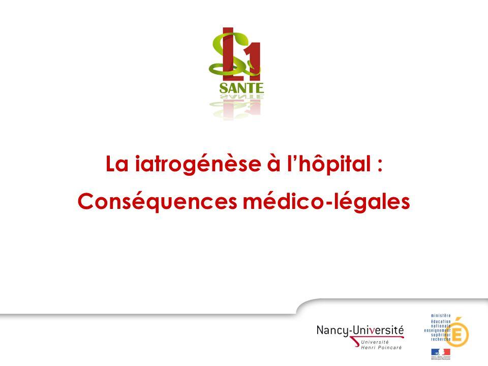 La iatrogénèse à l'hôpital : Conséquences médico-légales