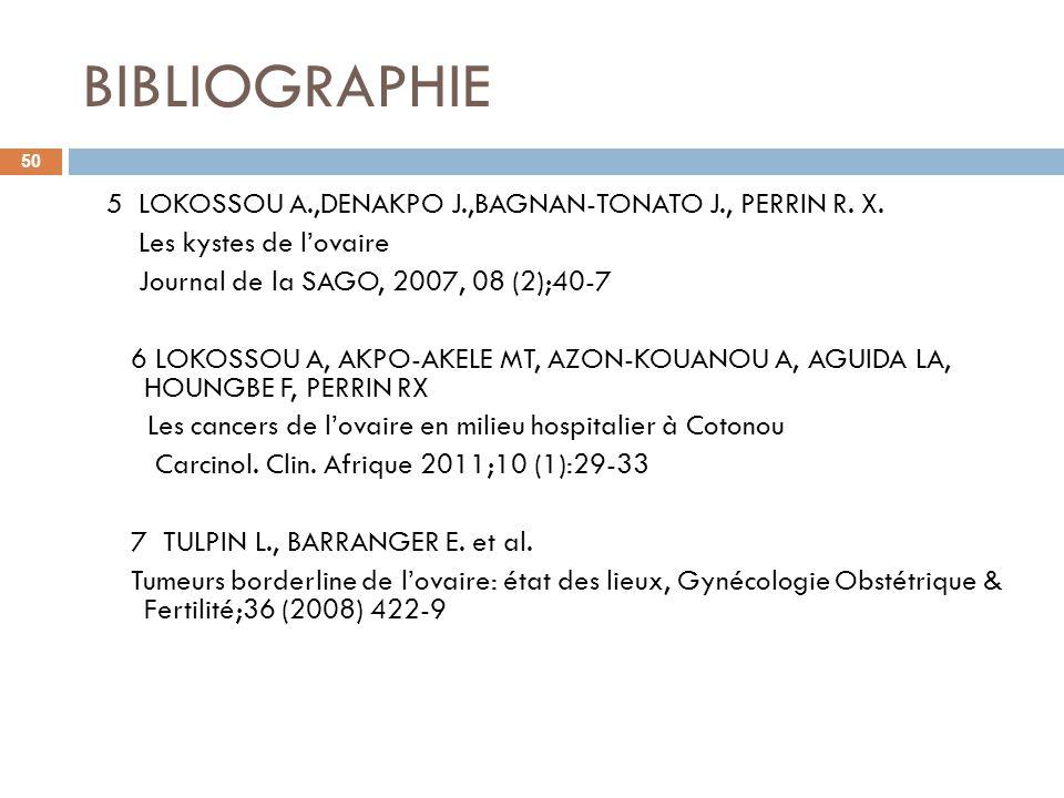 BIBLIOGRAPHIE 5 LOKOSSOU A.,DENAKPO J.,BAGNAN-TONATO J., PERRIN R. X.