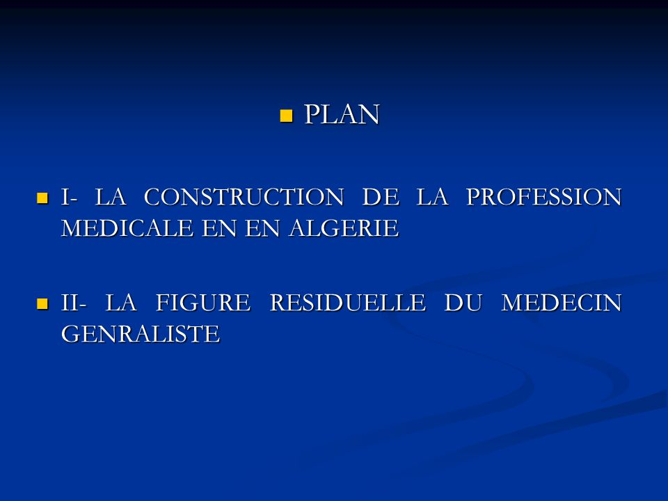 PLAN I- LA CONSTRUCTION DE LA PROFESSION MEDICALE EN EN ALGERIE