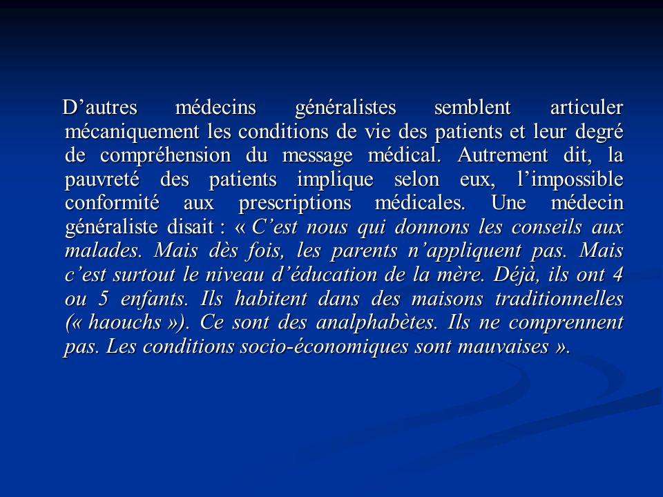 D'autres médecins généralistes semblent articuler mécaniquement les conditions de vie des patients et leur degré de compréhension du message médical.