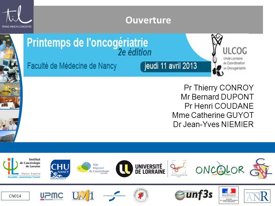 Ouverture Pr Thierry CONROY Mr Bernard DUPONT Pr Henri COUDANE