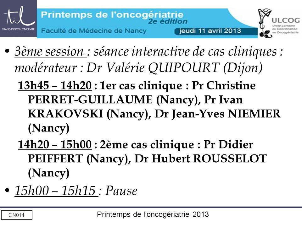 3ème session : séance interactive de cas cliniques : modérateur : Dr Valérie QUIPOURT (Dijon)