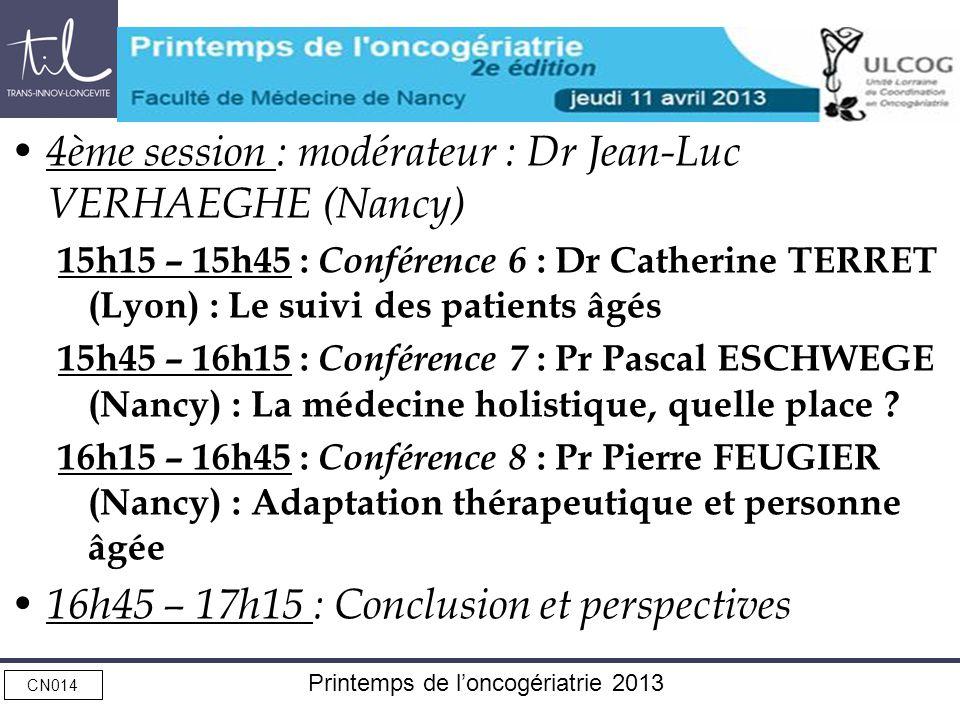 4ème session : modérateur : Dr Jean-Luc VERHAEGHE (Nancy)