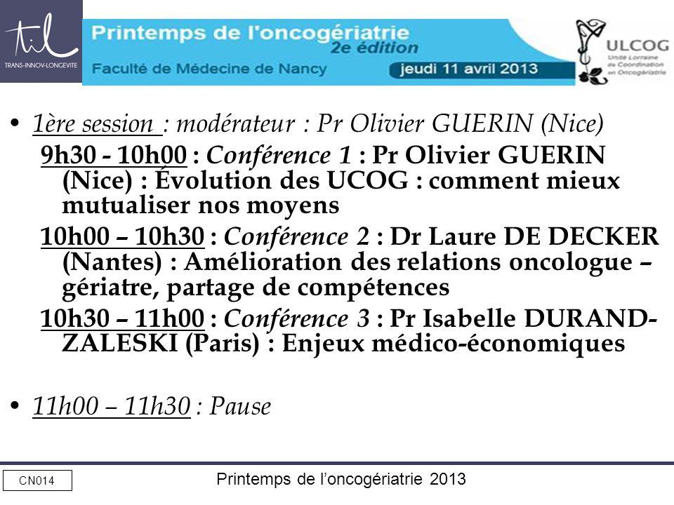 1ère session : modérateur : Pr Olivier GUERIN (Nice)