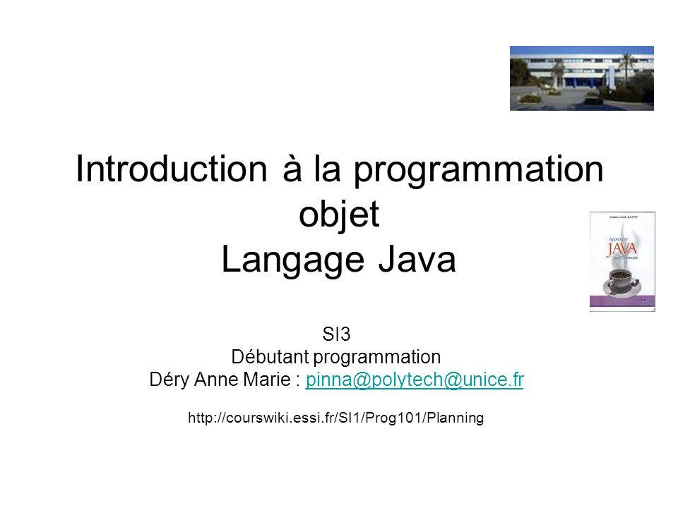 Introduction à la programmation objet Langage Java
