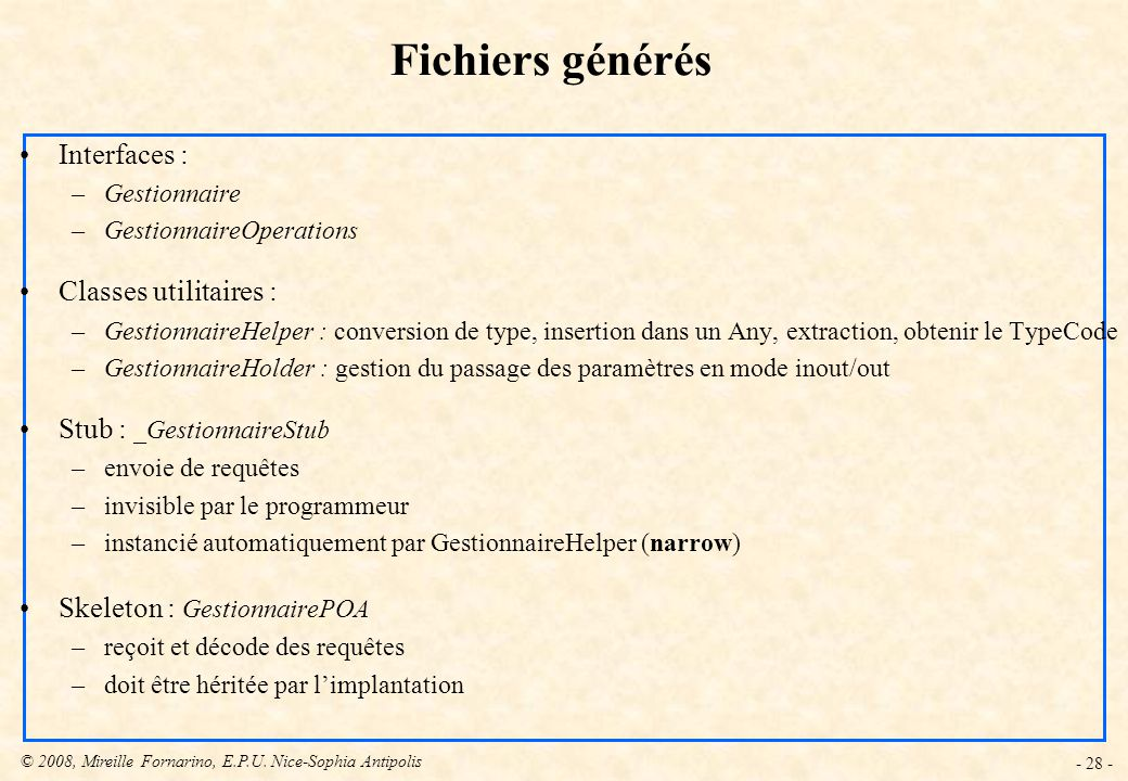 Fichiers générés Interfaces : Classes utilitaires :