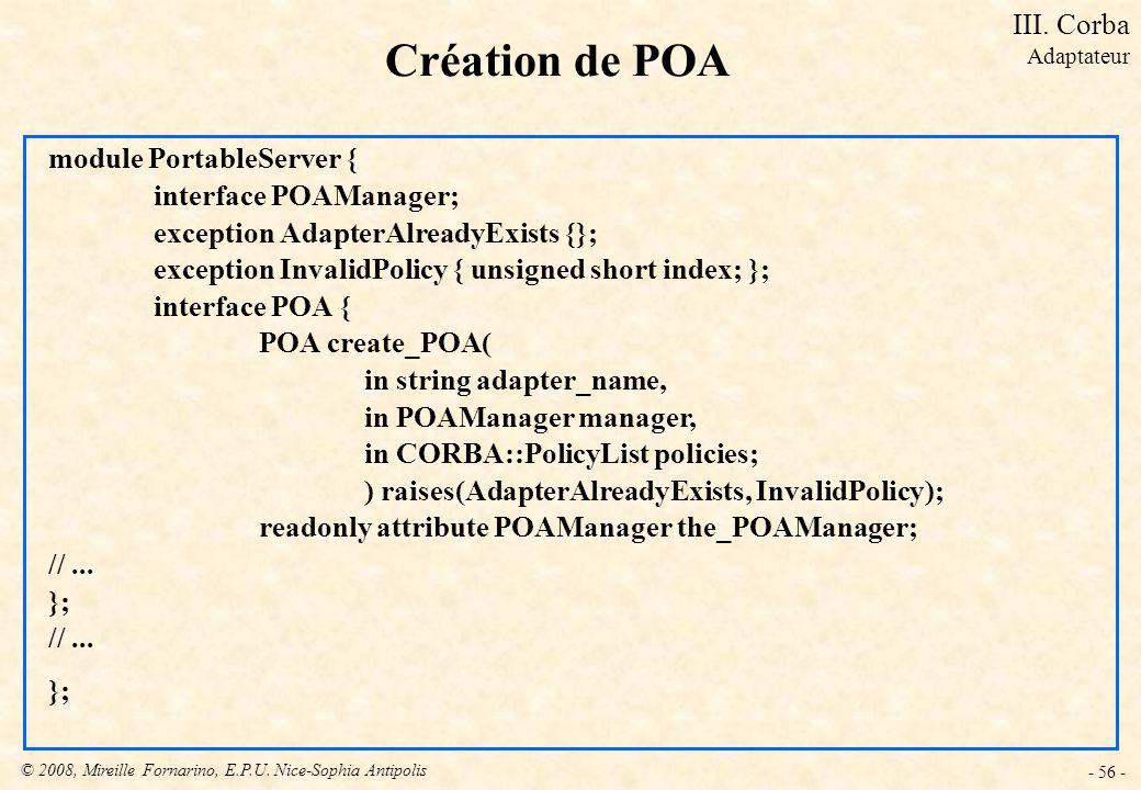 Création de POA III. Corba module PortableServer {