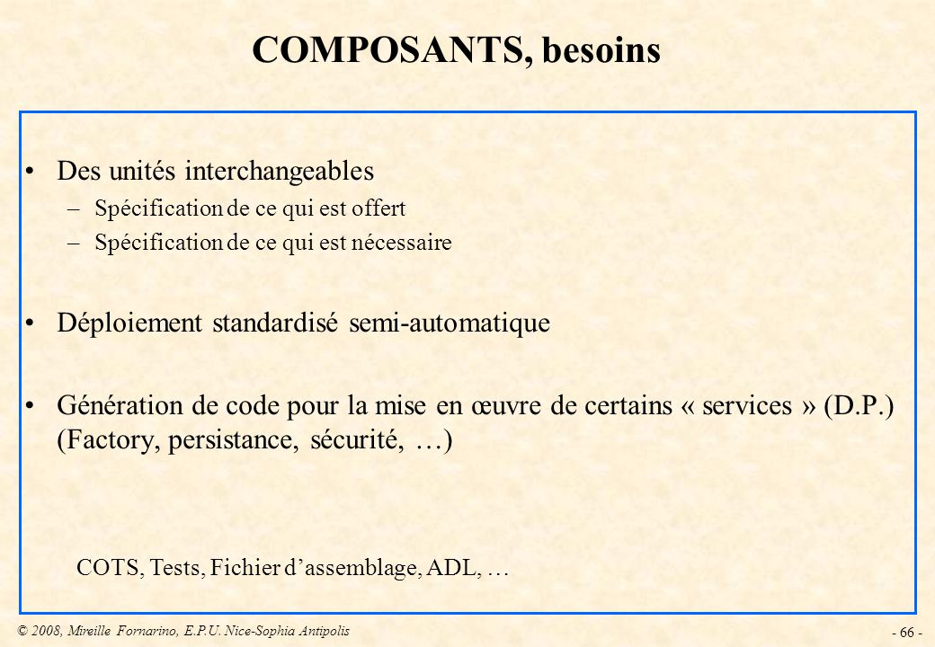 COTS, Tests, Fichier d'assemblage, ADL, …