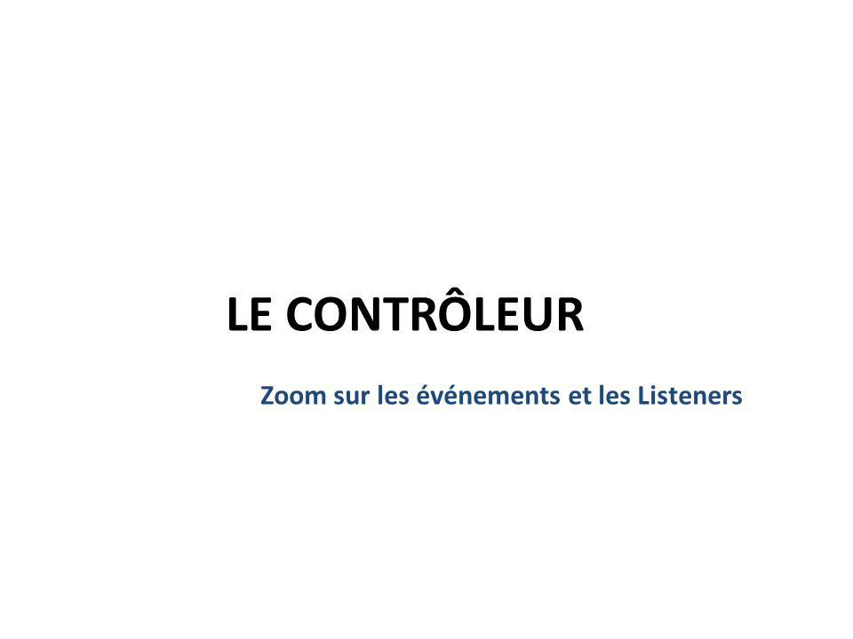 Zoom sur les événements et les Listeners