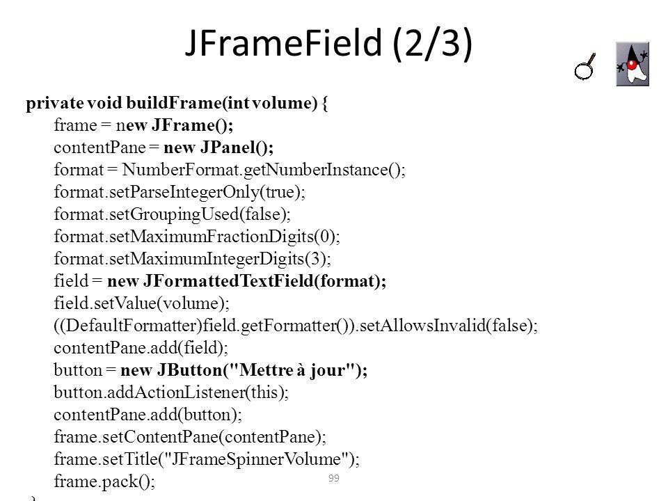 JFrameField (2/3) frame = new JFrame(); contentPane = new JPanel();